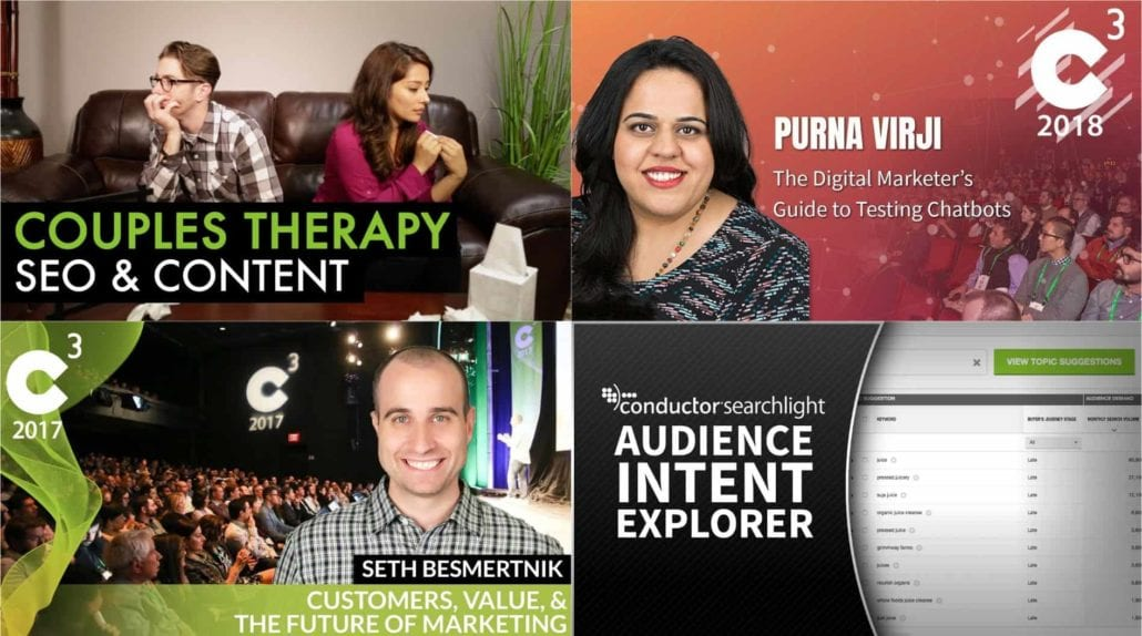 Collage of four Conductor thumbnails taken from YouTube videos — Couples therapy SEO & Content, Purna Virji The Digital Marketer's Guide to Testing Chatbots, Seth Besmertnik Customer Value & The Future of Marketing, Conductor Searchlight Audience Intent explorer