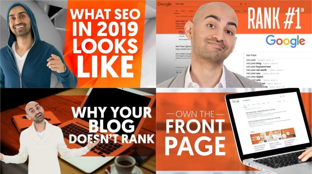 Collage of four Neil Patel thumbnails taken from YouTube videos — what SEO in 2019 looks like, Rank #1 on Google, Why Your Blog Doesn't Rank, Own the Front Page