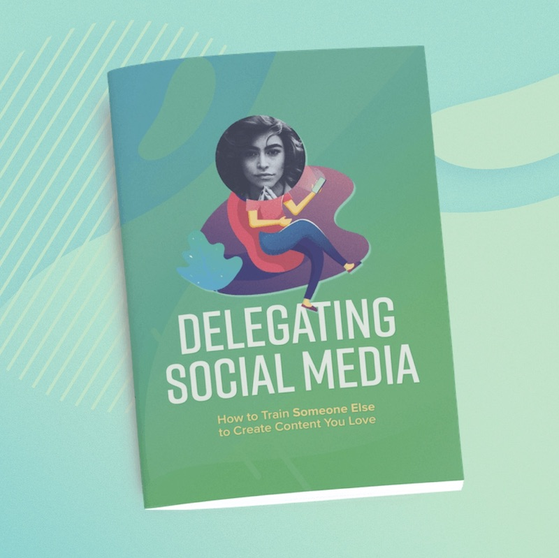 Delegating Social Media How to Train Someone Else to Create Content You Love — mockup